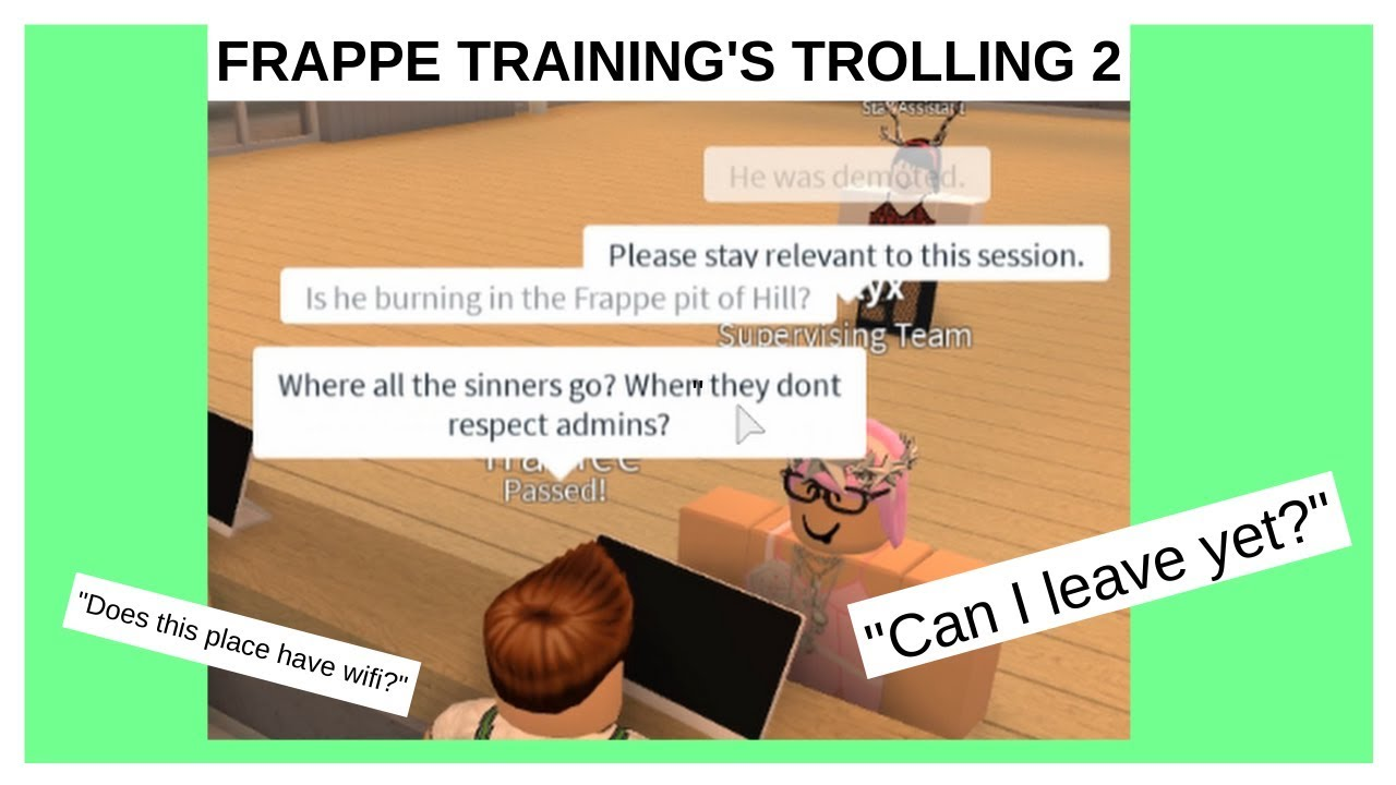 `Does this place have wifi?` | FRAPPE TRAININGS TROLLING 2 | LazerTheMist
