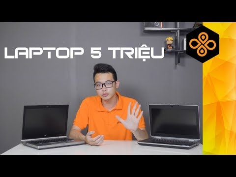 Top 5 Laptop Đáng Mua Nhất 2018 Trong Tầm Giá 5 Triệu: Ngon, Bổ, Rẻ
