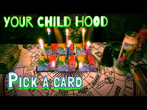 YOUR CHILDHOOD & How It Affects You Today(PICK A CARD)