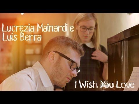 Lucrezia Mainardi e Luis Berra - I Wish You Love | Hole of Music