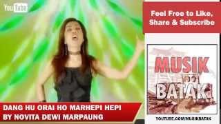 Lagu Batak - Novita Dewi Marpaung - Dang Hu Orai Ho Marhepi Hepi