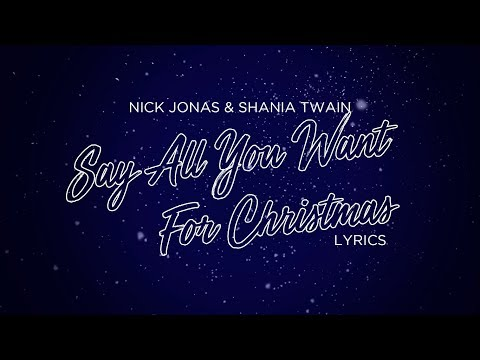 Nick Jonas & Shania Twain - Say All You Want For Christmas (Lyrics)