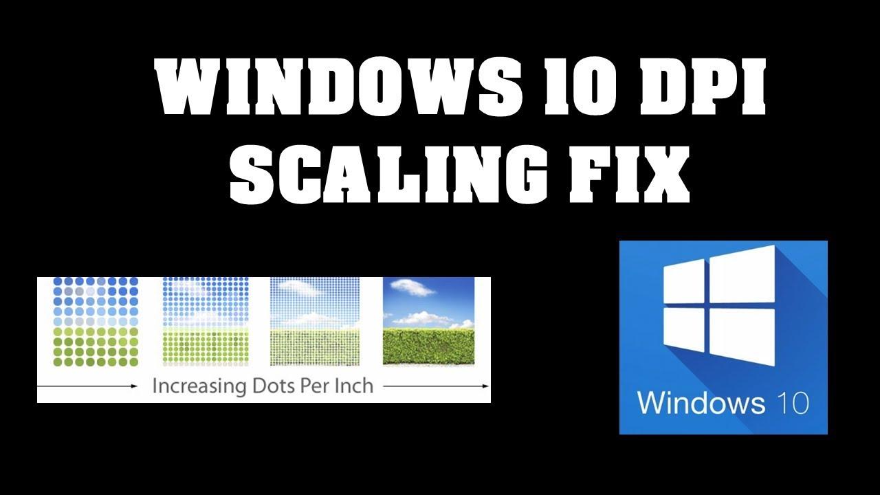 FIX !!! DPI Scaling on desktop in windows 10