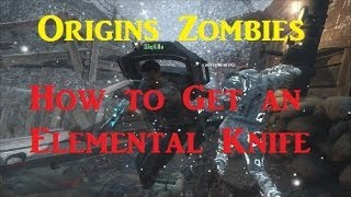 Origins Zombies - How to get the Elemental Knife