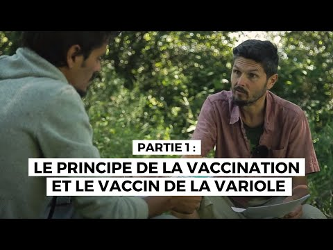 Enquête sur la vaccination (épisode n°1): Le principe de la vaccination et le vaccin de la variole