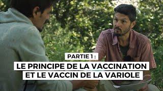 Enquête sur la vaccination - Épisode 1- Le principe de la vaccination & la Variole -regenere.org