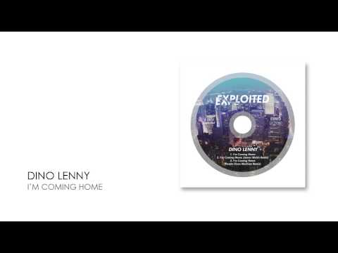 Dino Lenny - I'm Coming Home | Exploited