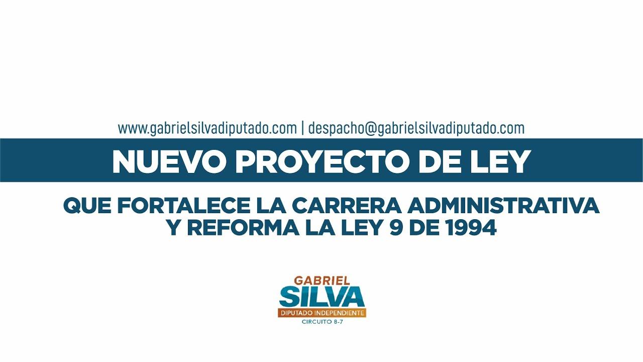 Gabriel Silva - Anteproyecto de ley que fortalece la carrera administrativa