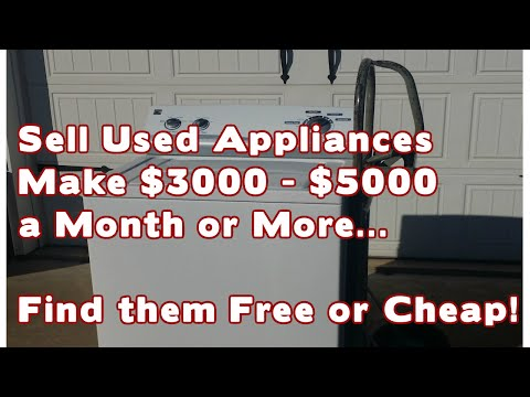 Start a Business Sell Used Appliances - Make Money $3000 to $5000 a Month or more...