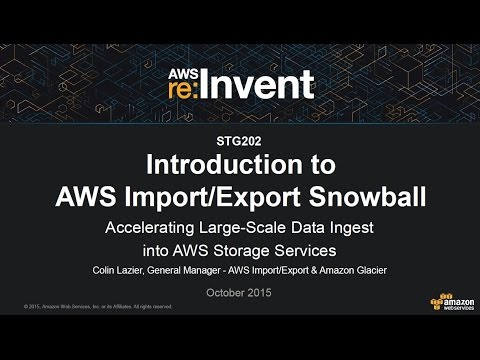 AWS re:Invent 2015 | (STG202) AWS Import/Export Snowball: Large-Scale Data Ingest into AWS
