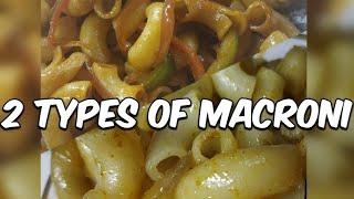 MACARONI (TWO TYPES)VERY EASY मैकरोनी बनाने की आसान सी दो प्रकार की विधि