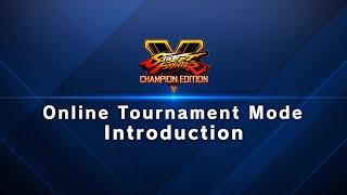 Street Fighter V - Online Tournament Mode Introduction
