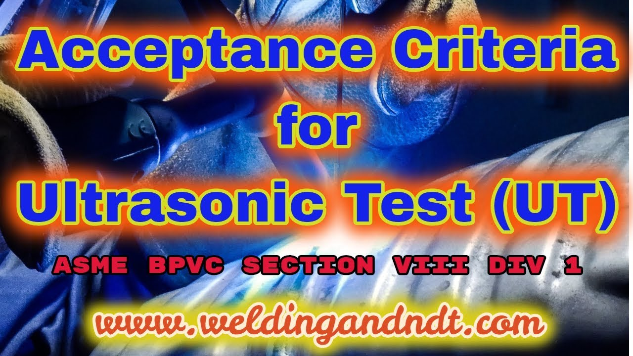 Acceptance Criteria for Weld Defects | Welding and NDT