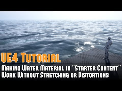 "UE4: How Make Water Material in ""Starter Content"" Work Without Stretching or Distortions - Tutorial"
