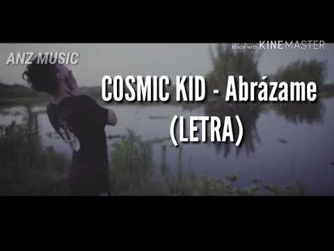 COSMIC KID - Abrázame (LETRA)