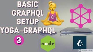Basic Graphql Setup using Yoga Graphql #03