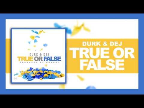 Durk & Dej - True or False (Produced by Kharri)
