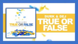 Durk & Dej - True or False (Produced by Kharri)