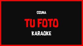 Karaoke: Ozuna - Tu Foto 🎤🎶