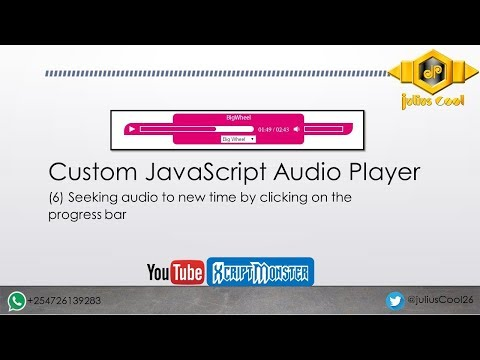 Custom JavaScript Audio Player   6   Seeking audio to new time by clicking on the progress bar