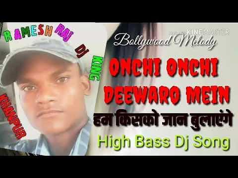 Unchi unchi DJ RAMESH NISHAD