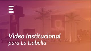 ExplicaPlay - La Isabella - Video Institucional