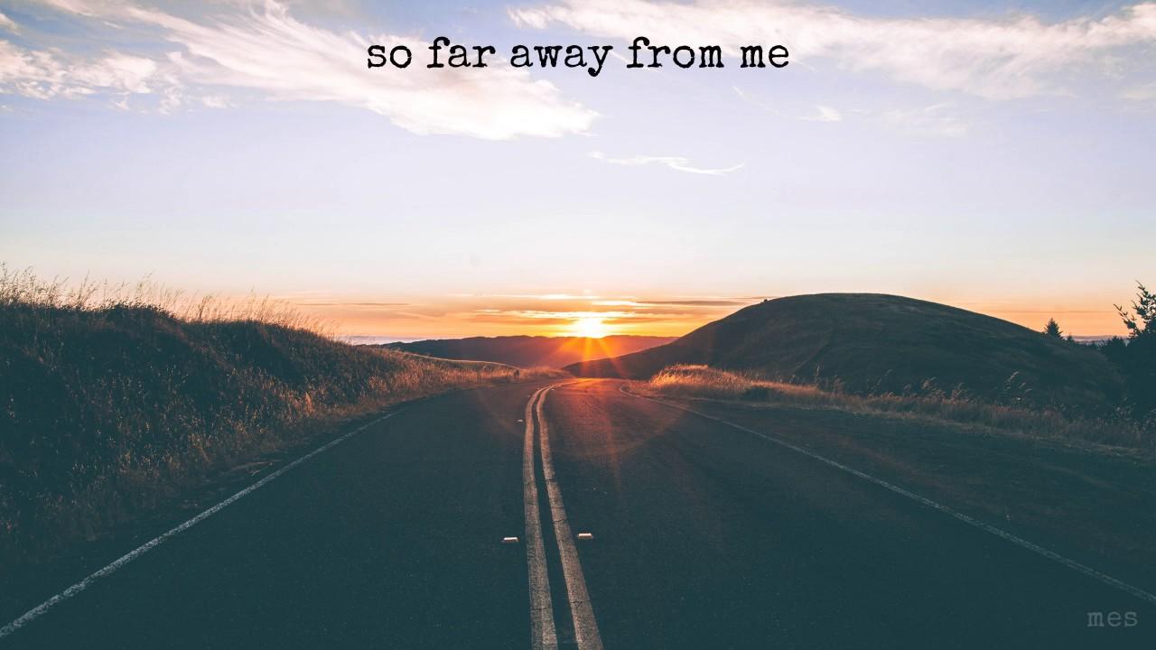 My sweetheart youre so far away from me lyrics