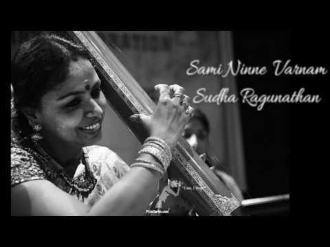 Saami Ninne Varnam by Sudha Raghunathan