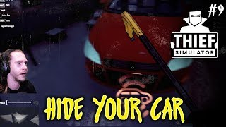 HIDE YOUR CAR - Thief Simulator [#9] with HybridPanda