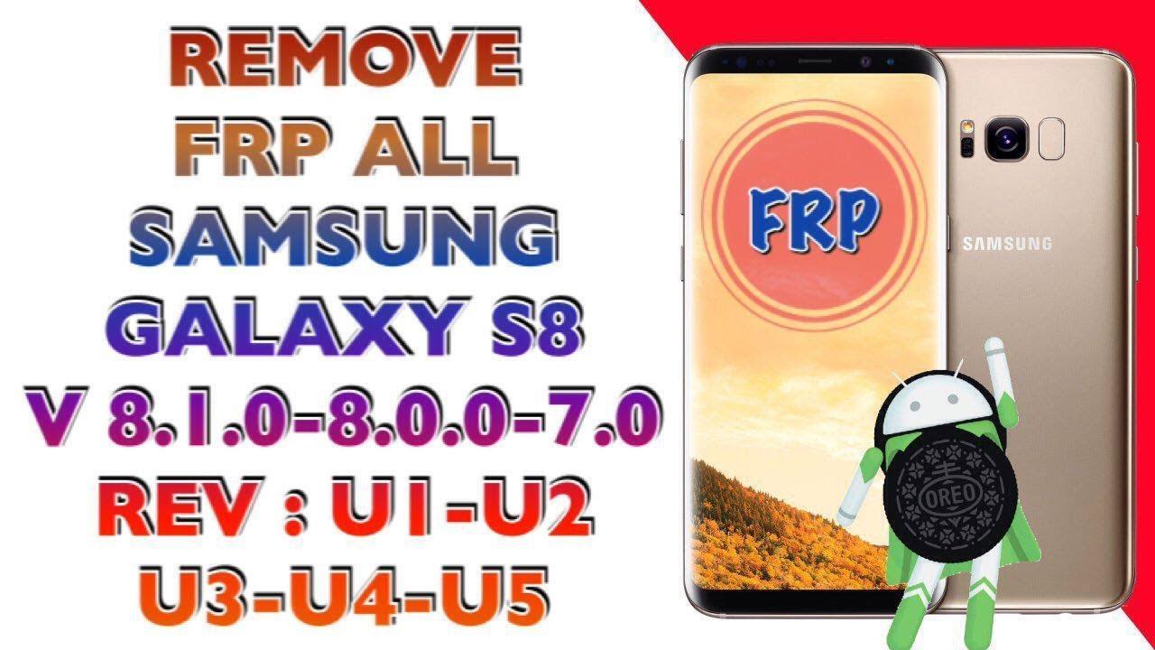 FRP LOCK SAMSUNG GALAXY S8 SM-G950F ANDROID 8 1 0 - 8 0 0 - 7 0 / REV U1 U2  U3 U4 U5 by Gsm Samrani