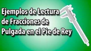 Ejemplos de Lectura de Fracciones de Pulgada en el Pie de Rey