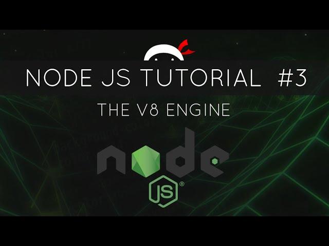 Node JS Tutorial for Beginners #3 - The V8 Engine