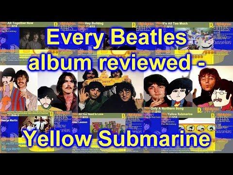 Every Beatles Album reviewed  - Yellow Submarine