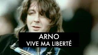 Arno - Vive Ma Liberté (Clip Officiel)