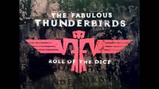 The Fabulous Thunderbirds - Too Many Irons in the Fire