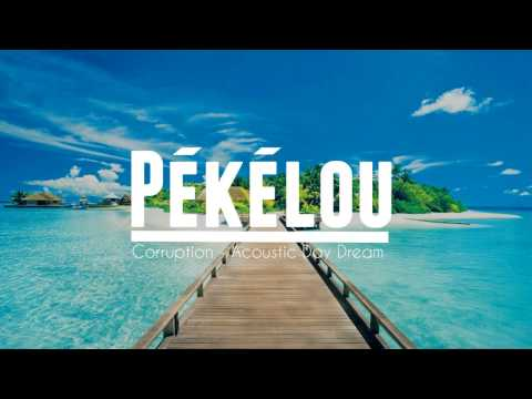 Corruption - Acoustic Day Dream ( Pékélou Remix )