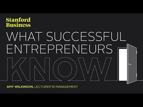 What Successful Entrepreneurs Know, Stanford Graduate School of Business