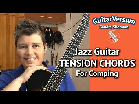 Jazz Guitar TENSION CHORDSFor Comping