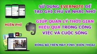 Vlog #2: Hướng dẫn sử dụng phần mềm evernote tạo ghi chú và nhắc nhở trên máy tính và điện thoại 🌟