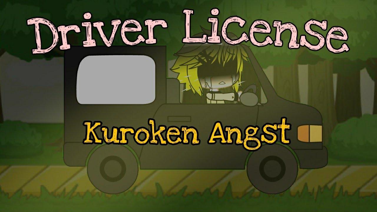 Drivers License ||Kuroken Angst|| GCMV