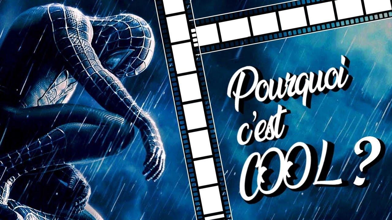 Pourquoi c'est Cool ? - Spider-Man 3