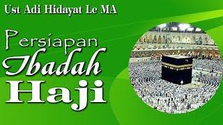 Download Mp3 Persiapan Ibadah Haji  Full  - Ust Adi Hidayat Lc Ma