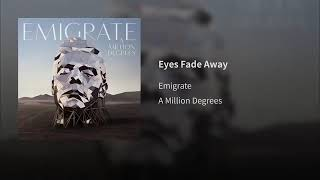 Emigrate - Eyes Fade Away