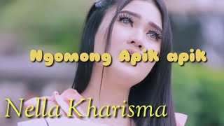 Download Mp3 Ngomong Apik Apik Lirik  - Nella Kharisma