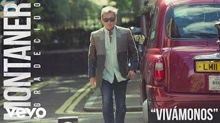 Ricardo Montaner - Vivámonos (Audio)