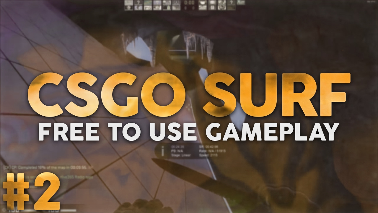 Free To Use Csgo Surf Gameplay Fps Free Download No Commentary
