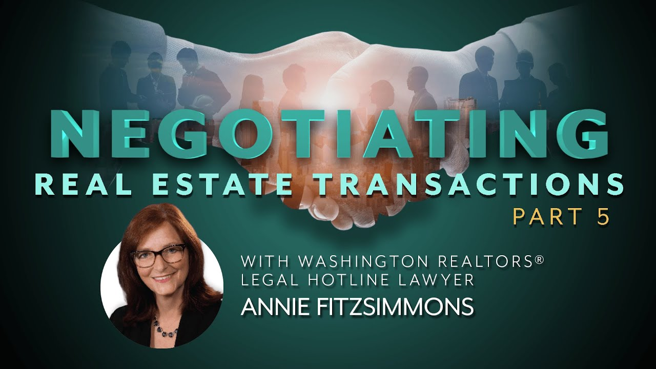 Negotiating Real Estate Transactions, Part 5