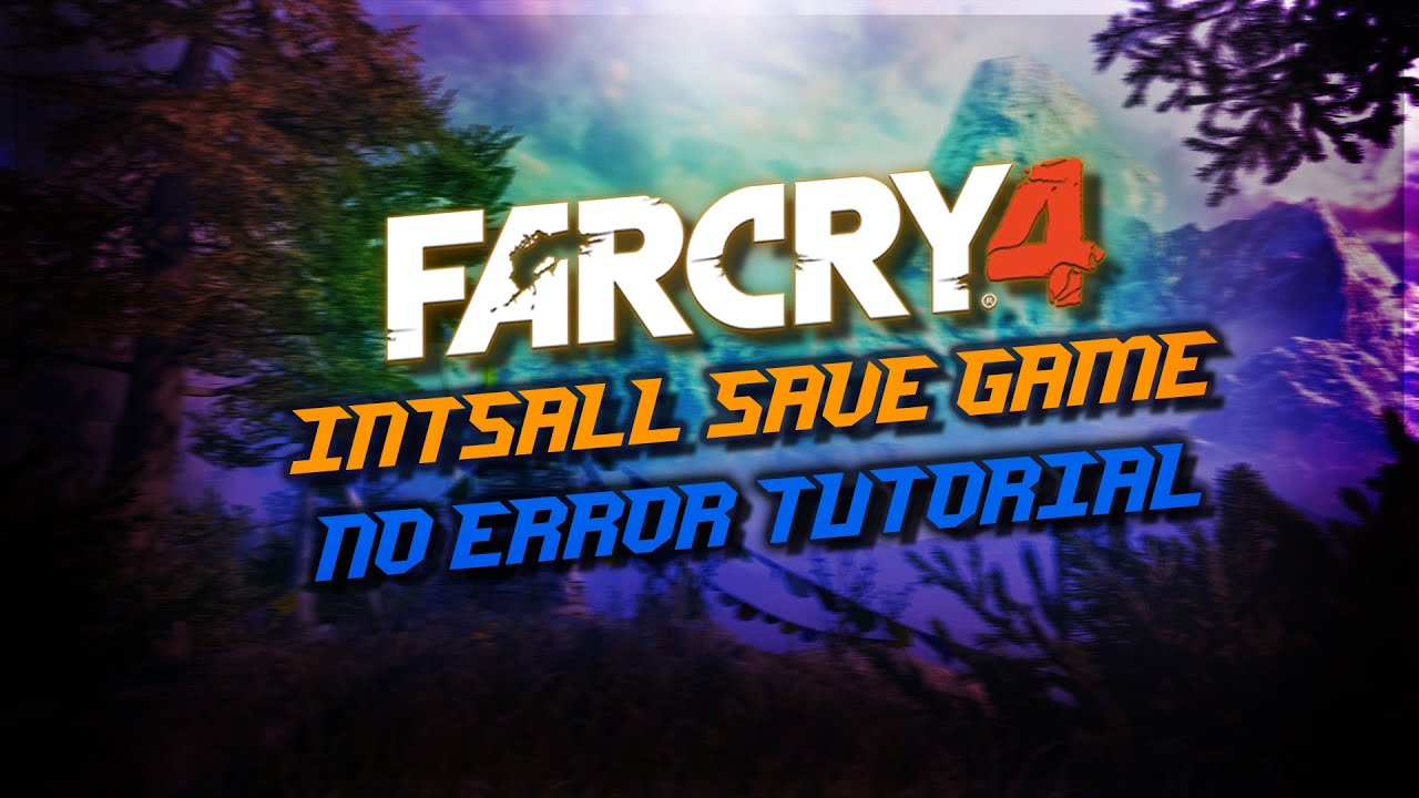 Far Cry 4 Save Game Mr Dj | Wajigame co
