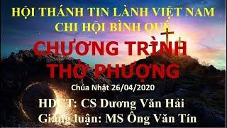 HTTL BÌNH QUẾ - Chương trình thờ phượng Chúa - 26/04/2020
