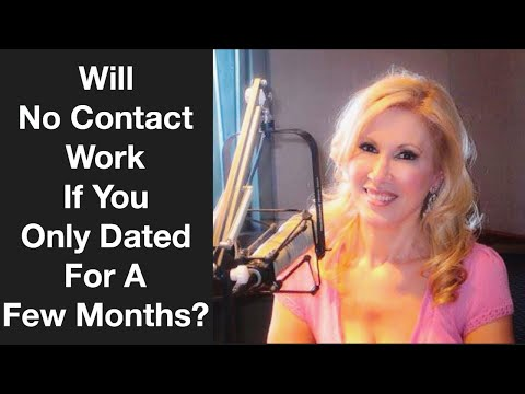 Will No Contact Work If You Only Dated For A Few Months?